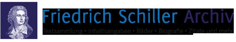 Friedrich Schiller Archiv – Textsammlung, Inhaltsangaben, Bilder, Biografie, Zitate und mehr