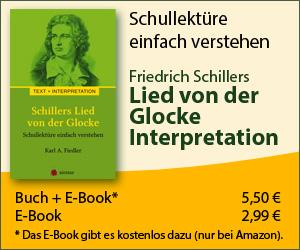 Schillers Lied von der Glocke (Die Glocke). Interpretation. Schullektüre einfach verstehen