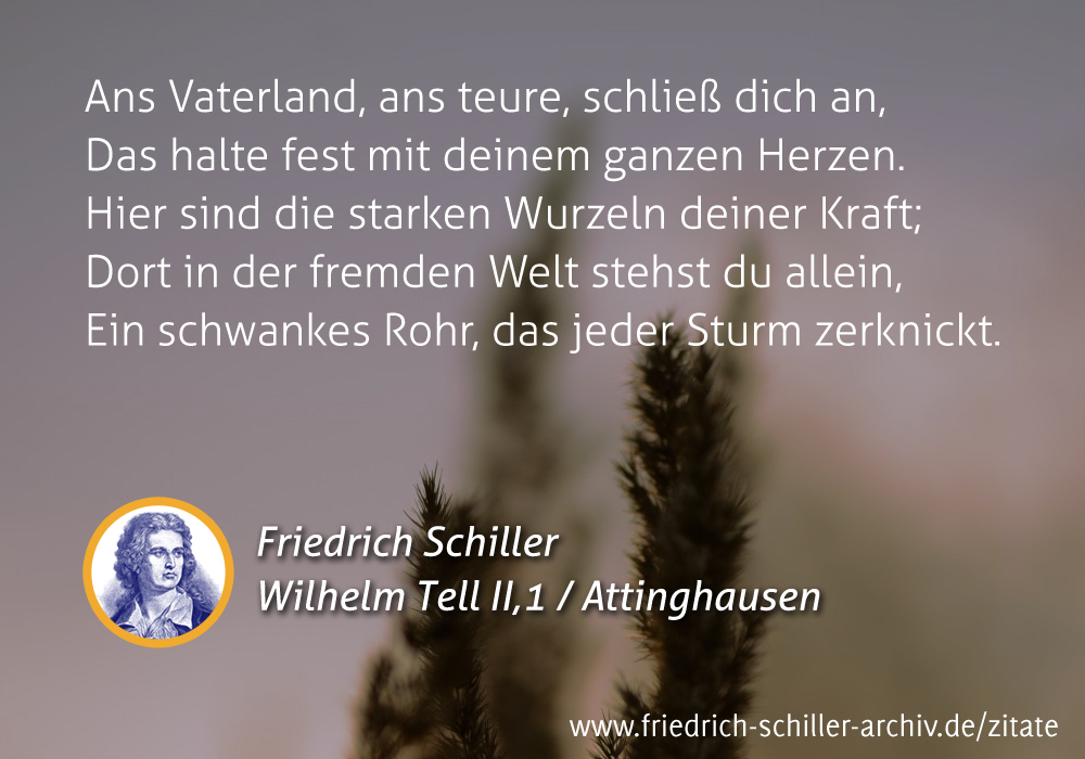 """Schiller-Zitat: """"Ans Vaterland, ans teure, schließ dich an ..."""""""