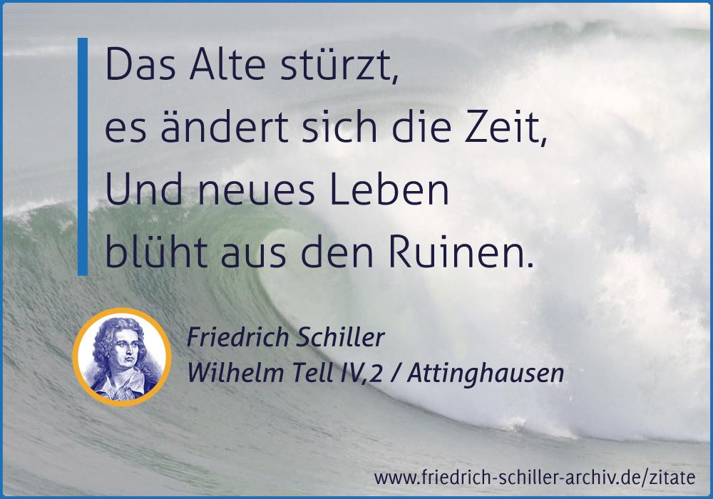 Schiller Zitat Das Alte Sturzt Es Andert Sich Zeit