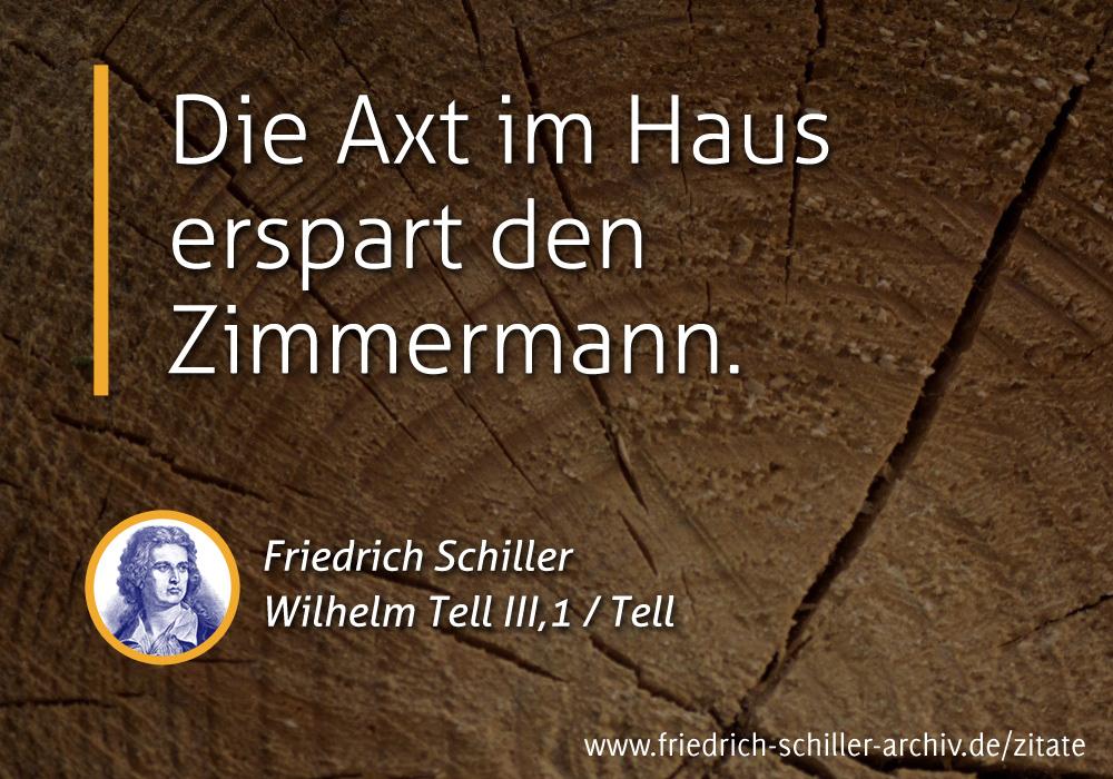 """Schiller-Zitat: """"Die Axt im Haus erspart den Zimmermann"""""""