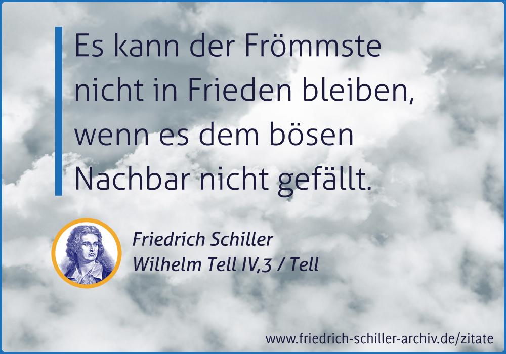 """Schiller-Zitat: """"Es kann der Frömmste nicht in Frieden bleiben ..."""""""