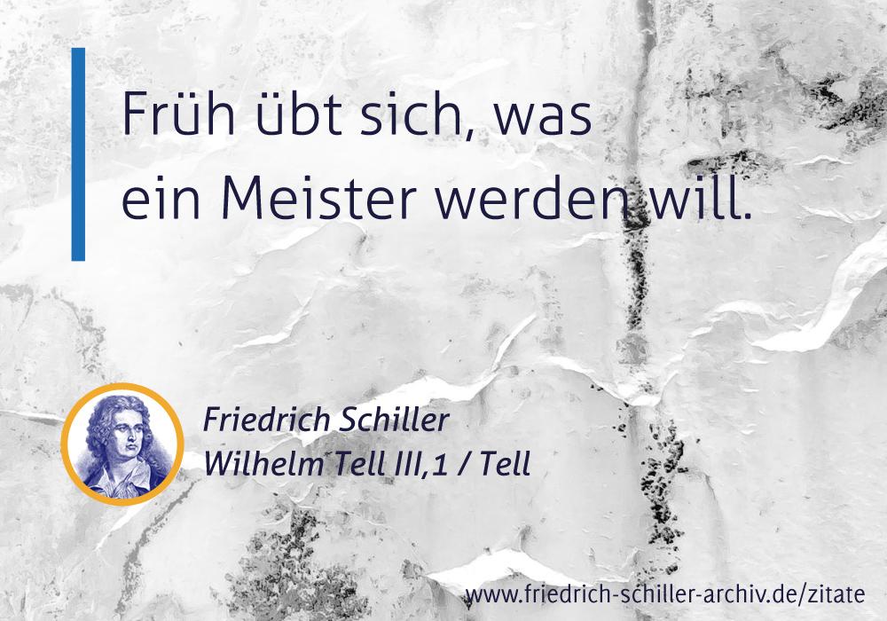 Schiller Zitat Fruh Ubt Sich Was Ein Meister Werden