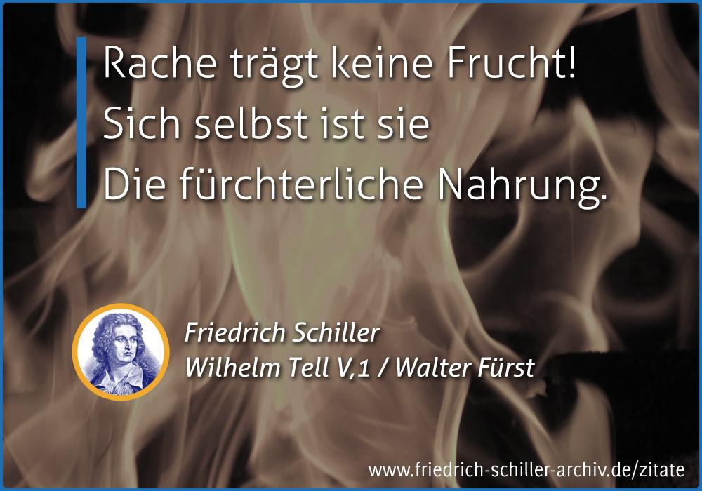 Schiller Zitat Rache Trägt Keine Frucht Friedrich
