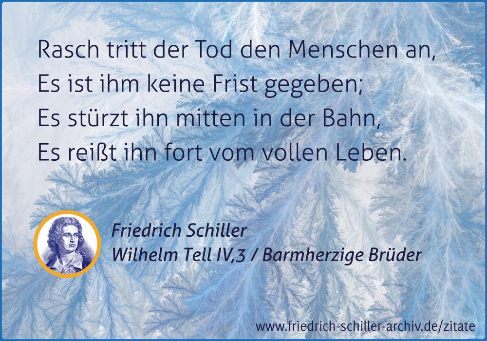 Schiller Zitat Rasch Tritt Der Tod Den Menschen An Es Ist Ihm Keine Frist Gegeben
